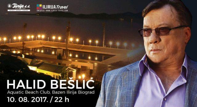 Halid Bešlić nastupa na bazenu Ilirije u Biogradu 10. kolovoza!
