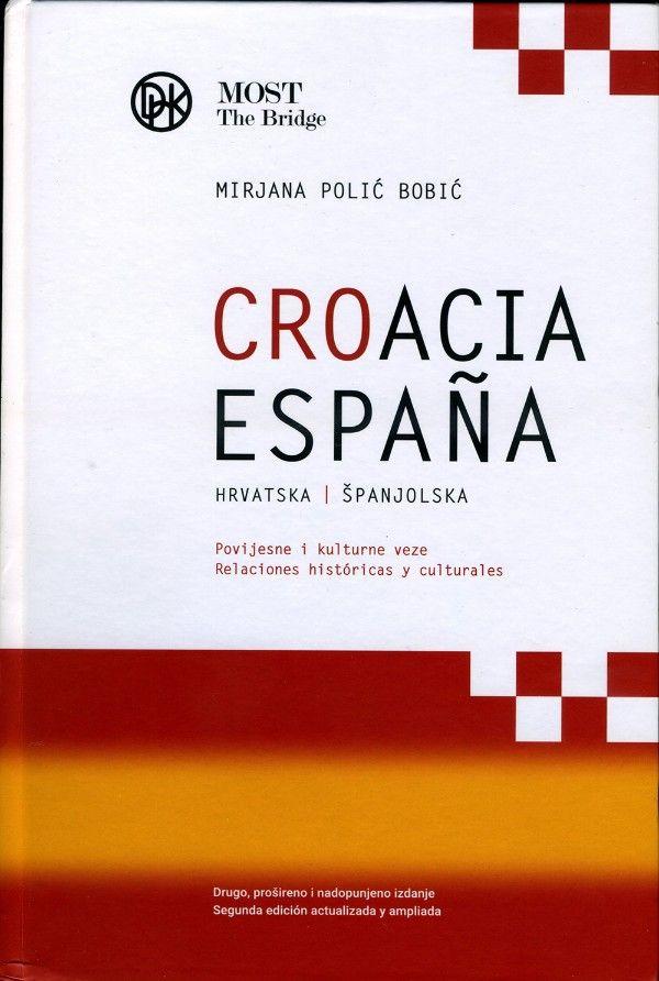 """1. Mirjana Polić Bobić """"Hrvatska Španjolska (Croacia - España), Povijesne i kulturne veze""""-600x892"""